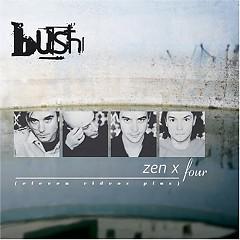 Zen X Four - Bush