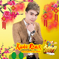 Xuân Remix - Trương Khải Minh