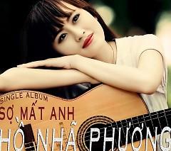 Album Sợ Mất Anh - Hồ Nhã Phương