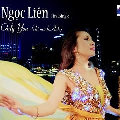 Only You - Ngọc Liên