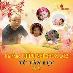 Album Ca Khúc Thiếu Nhi Chọn Lọc - Various Artists,Từ Tấn Lực