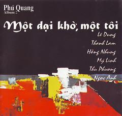 Một Dại Khờ Một Tôi - Phú Quang