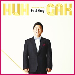 First Story - Huh Gak