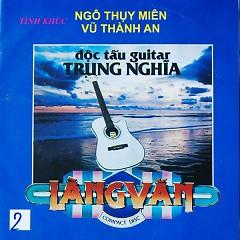 Độc Tấu Guitar Trung Nghĩa Vol.1 - Tình Khúc Ngô Thụy Miên - Trung Nghĩa ((Guitar))