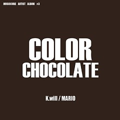 Color Chocolate - K.will ft. Mario