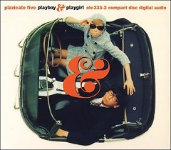 Playboy & Playgirl - Pizzicato Five