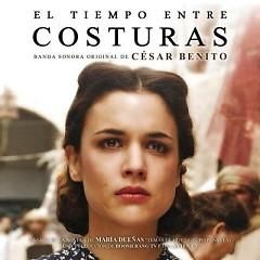 El Tiempo Entre Costuras OST (P.2) - Cesar Benito