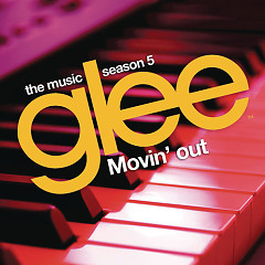 Glee Cast: Season Five (Movin' Out) OST - The Glee Cast