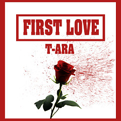 First Love (Single) - T-ARA