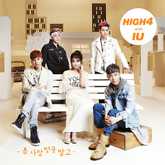 Not Spring, Love, Or Cherry Blossoms - HIGH4 ft. IU