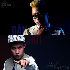 Album Dân Chơi (Single) - Karik ft. Daniel Mastro