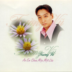Album The Best Of Trường Vũ - Áo Em Chưa Mặc Một Lần - Trường Vũ