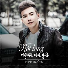 Nỗi Lòng Người Con Gái (Single) - Phạm Trưởng