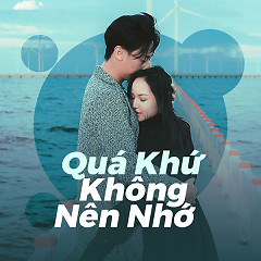 Quá Khứ Không Nên Nhớ - Various Artists