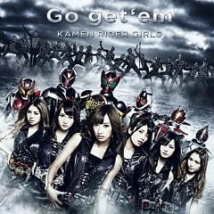Go get 'em - Kamen Rider GIRLS