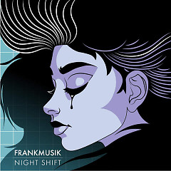 Night Shift - Frankmusik