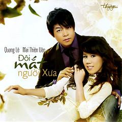 Album Đôi Mắt Người Xưa - Quang Lê ft. Mai Thiên Vân