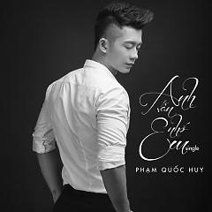 Album Anh Vẫn Nhớ Em - Phạm Quốc Huy