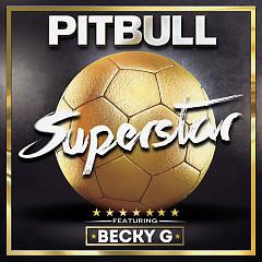 Superstar (Single) - Pitbull,Becky G