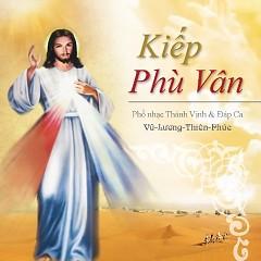 Album Kiếp Phù Vân - Vũ Lương Thiên Phúc - Vol.2 - Various Artists