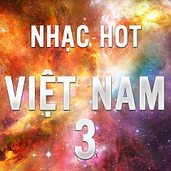 Nhạc Hot Việt Tháng 3/2016 - Various Artists