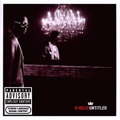 Untitled - R. Kelly