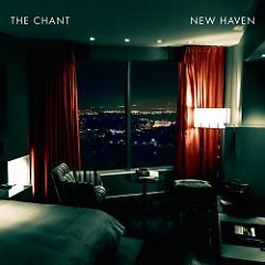 New Haven - The Chant