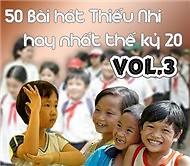 Album 50 Bài Hát Thiếu Nhi (CD3) - Various Artists