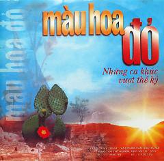 Màu Hoa Đỏ - Những Ca Khúc Vượt Thế Kỷ - Various Artists
