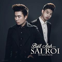 Album Biết Anh Sai Rồi - Đức Mạnh ft. Đat DG