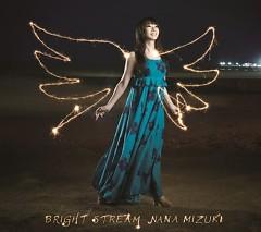 Bright Stream - Nana Mizuki