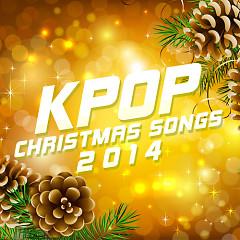 Kpop Christmas Songs 2014 - Various Artists