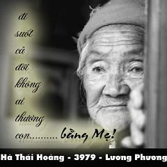 Đi Suốt Cả Đời Không Ai Thương Con Bằng Mẹ - Hà Thái Hoàng ft. 3979 Band ft. Lương Phương