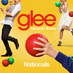Glee Season 3 EP 21 Singles: Nationals - The Glee Cast