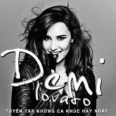 Tuyển Tập Các Bài Hát Hay Nhất Của Demi Lovato - Demi Lovato