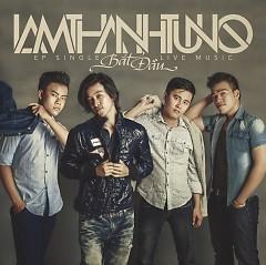 Album Bắt Đầu (Debut Single) - Lâm Thanh Tùng