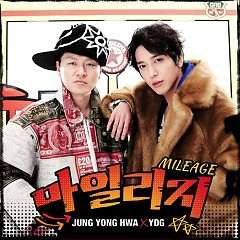 Mileage - Jung Yong Hwa ft. YDG