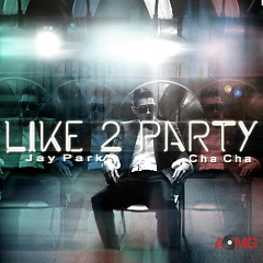 I Like 2 Party - Jay Park