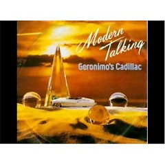 Geronimo's Cadillac - Modern Talking