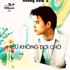 Album Yêu Không Chờ Đợi - Hoàng Nam