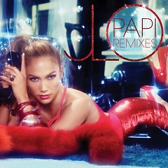 Papi (Remixes) - Jennifer Lopez