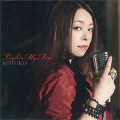 Light My Fire - KOTOKO