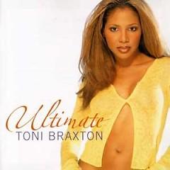Ultimate Toni Braxton - Toni Braxton