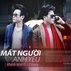 Mất Người Anh Yêu (Single) - Khánh Won,Lil Shady