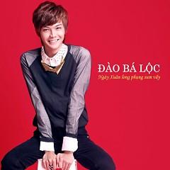 Ngày Xuân Long Phụng Sum Vầy (Single) - Đào Bá Lộc
