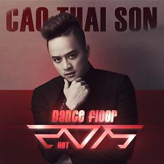 Dancefloor - Cao Thái Sơn