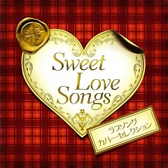 Sweet Love Songs - Love Song Cover Selection - - Various Artists