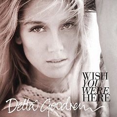 Wish You Were Here - EP - Delta Goodrem
