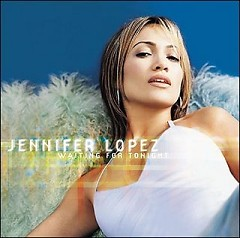 Waiting For Tonight - Single - Jennifer Lopez