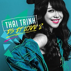 Is It Love (Single) - Thái Trinh
